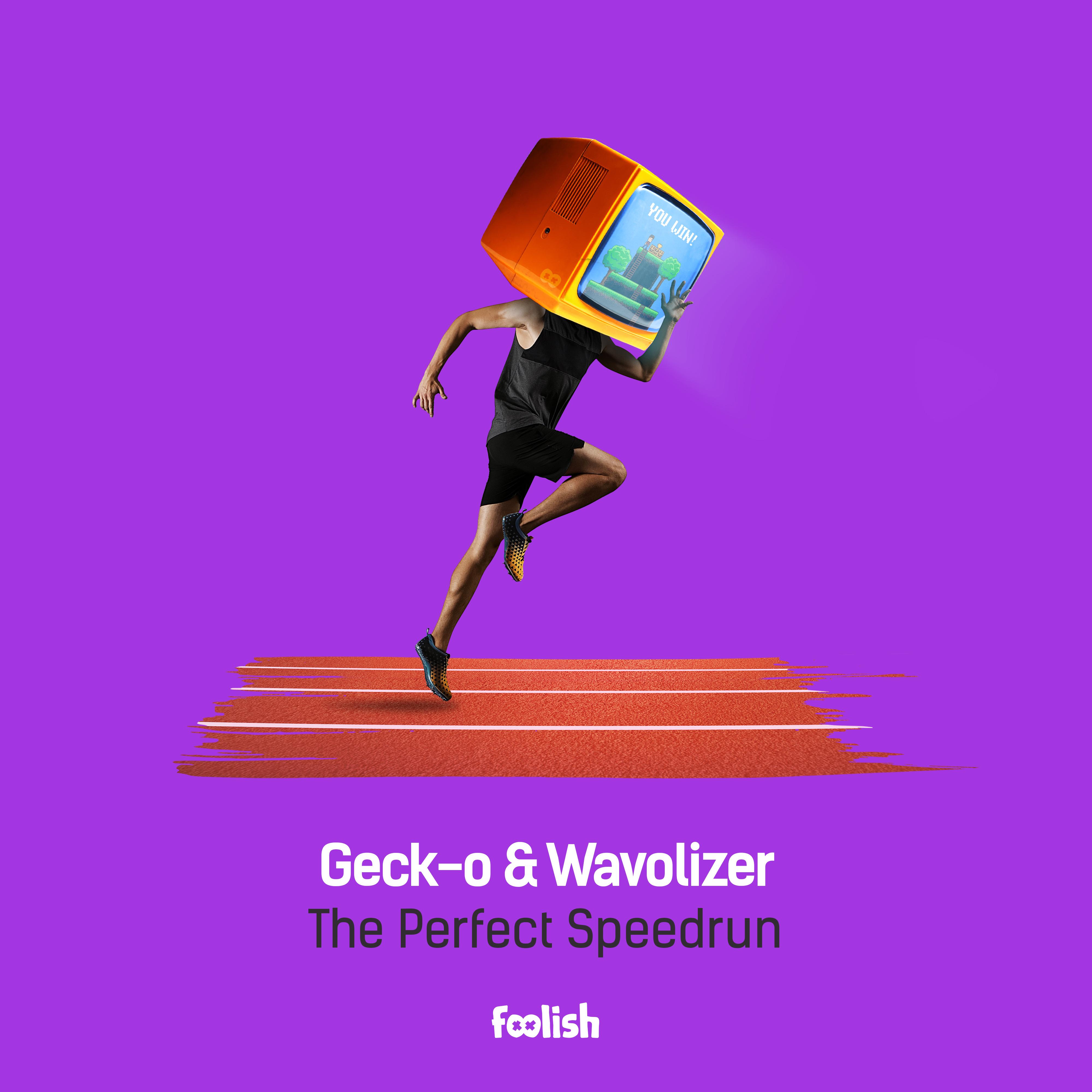 Geck-o & Wavolizer - The Perfect Speedrun